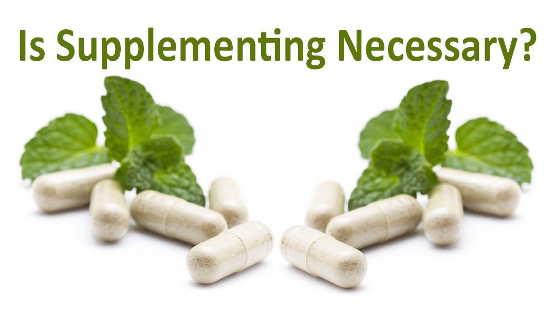 Is supplementing nescessary