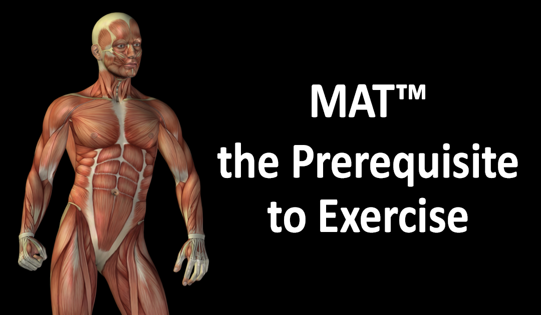 MAT the Prerequisite to Exercise