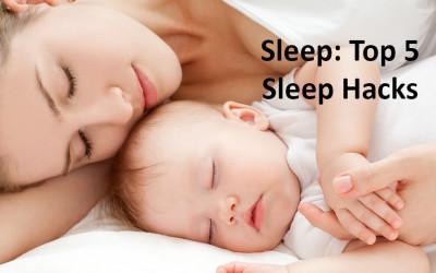 Sleep: Top 5 Sleep Hacks