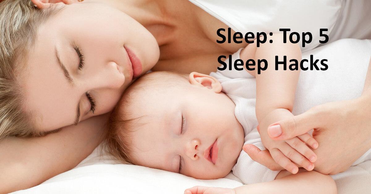 Sleep - Top 5 Sleep Hacks