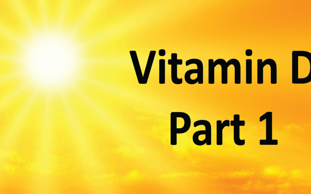 Vitamin D: More Benefits Than Just Bone Health, Part 1